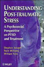Understanding Post-Traumatic Stress: A Psychosocial Perspective on PTSD and Trea