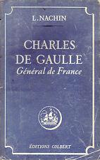 Charles de Gaulle Général de la France ! Nachin ! Ed Colbert ! 1944 !