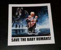 TRUMP PRO LIFE BUMPER STICKER FUNNY SAVE THE BABY HUMANS KILLARY Hillary Clinton