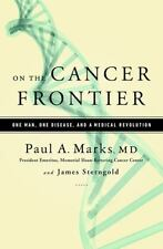 On the Cancer Frontier: One Man, One Disease, and a Medical Revolution by...