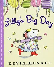 Lillys Big Day by Kevin Henkes