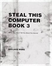 Steal This Computer Book 3: What They Won't Tell You about the Internet Wallace