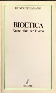 BIOETICA NUOVE SFIDE PER L'UOMO - DIONIGI TETTAMANZI - PIEMME 1987