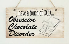 Chocolate Lover OCD Food Funny Sweets Sign Plaque Gift Present Family Friend