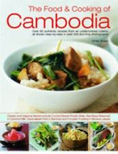 The Food & Cooking of Cambodia: Over 60 authentic classic recipes from an undis