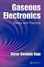 Gaseous Electronics: Theory and Practice (Electrical & Computer Engineering)