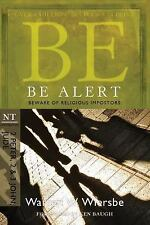 The BE Series Commentary: Be Alert (2 Peter, 2 and 3 John, Jude) : Beware of...