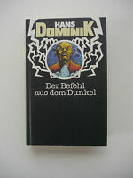 Hans Dominik - Der Befehl aus dem Dunkel
