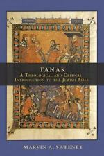 Tanak: A Theological & Critical Introduction to the Jewish Bible by M.A. Sweeney