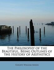 The Philosophy of the Beautiful, Being Outlines of the History of Aesthetics