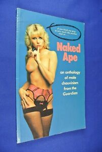 NAKED APE Andrew Veitch AN ANOTHOLOGY OF MALE CHAUVINISM FROM THE GUARDIAN Book