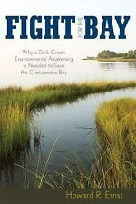 Fight for the Bay: Why a Dark Green Environmental Awakening is Needed to Save th