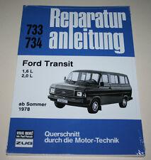 Manuel de Réparation Ford Transit ´78 avec 1,6/2,0 Litres Ohc ,