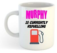 Murphy Is Currently Refuelling Mug Pink  - Funny, Gift, Name, Personalised
