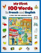 My First 100 Words In French And English (Pull-The-Tab Word Book), Faulkner, Kei