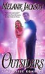 Outsiders by Melanie Jackson (2003, Paperback)