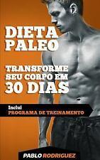 Dieta Paleolítica - Transforme Seu Corpo Em 30 Dias Com a Dieta Paleo 2ª....