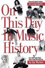 On This Day in Music History: Over 2,000 Popular Music Facts Covering Every Day