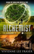 Alchemist:The Guardians of Time Book Two by Vivienne Lee Fraser