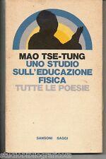 Mao Tse-Tung ; UNO STUDIO SULL'EDUCAZIONE FISICA – TUTTE LE POESIE ; Sansoni