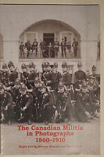 Pre WW1 Canadian Militia in Photographs 1860-1910 Author Signed Reference Book