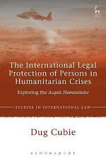 International Legal Protection of Persons in Humanitarian Crises; Hardback Book