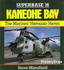 Osprey Superbase 16 Kaneohe Bay Hawaii USMC Hornet Frog CH-46 Sea King Skyhawk