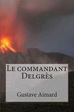 Collection Aventure de Gustave Aimard Ser.: Le Commandant Delgres by Gustave...