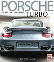 Conradt : PORSCHE TURBO Die Ära der Turbo-elfer