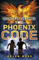 Secrets of the Tombs 1: The Phoenix Code by Moss, Helen, NEW Book, FREE & Fast D