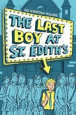 The Last Boy at St. Edith's by Lee Gjertsen Malone (2016, Hardcover)