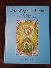 Der Weg ans Licht Gedichte über wesenhafte Lebensfragen Widmung v. A. Fettig xx
