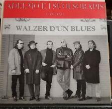 ADELMO E I SUOI SORAPIS - cantano VALZER D'UN BLUES - VINILE 33 GIRI NUOVO 1993