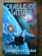 CRADLE OF SATURN BY JAMES P HOGAN, FIRST PRINTING JUNE 1999 SCI FI