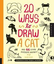 20 Ways to Draw a Cat and 44 Other Awesome Animals: A Sketchbook for Artists, De