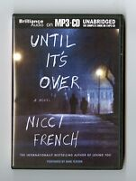 Until it's Over: by Nicci French - MP3CD - Audiobook