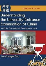 Understanding University Entrance Examination China  by Guo Luc Changlei