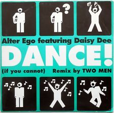 DISCO VINILE 45 GIRI Alter Ego  Featuring Daisy Dee ‎Dance! If You Cannot ITALY