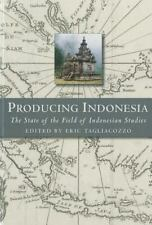 Producing Indonesia : The State of the Field of Indonesian Studies (2014,...