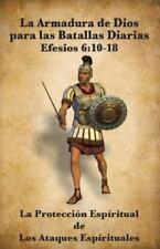 La Armadura de Dios Para Las Batallas Diarias: La Proteccion Espiritual de Los A