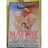Mayday : Eisenhower, Krushchev and the U-2 Affair Michael R. Beschloss