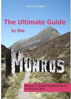 The Ultimate Guide to the Munros Volume 3: Central Highlands North,Ralph Storer