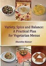 Variety, Spice and Balance: a Practical Plan for Vegetarian Menus :...