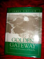 GOLDEN GATEWAY - Lae & the Province of Morobe - James Sinclair