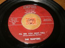 THE TEMPTERS - I'LL SEE YOU NEXT FALL - I'M SORRY NOW   / LISTEN - DOO WOP