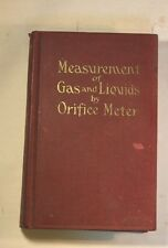 1920 Measurement of Gas and Liquids by Orifice Meter. Oil and Gas History
