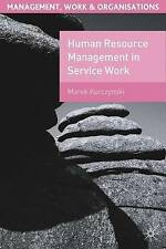 Human Resource Management in Service Work (Management, Work and Organisations)