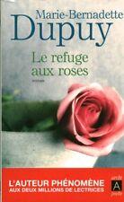 Livre poche le refuge aux roses Marie-Bernadette Dupuy book