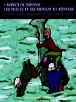 I Petits-Enfants De Topffer - Il Bd Suisse Hui Livre Hazard Edizioni