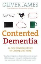 Contented Dementia : 24-Hour Wraparound Care for Lifelong Well-Being by...